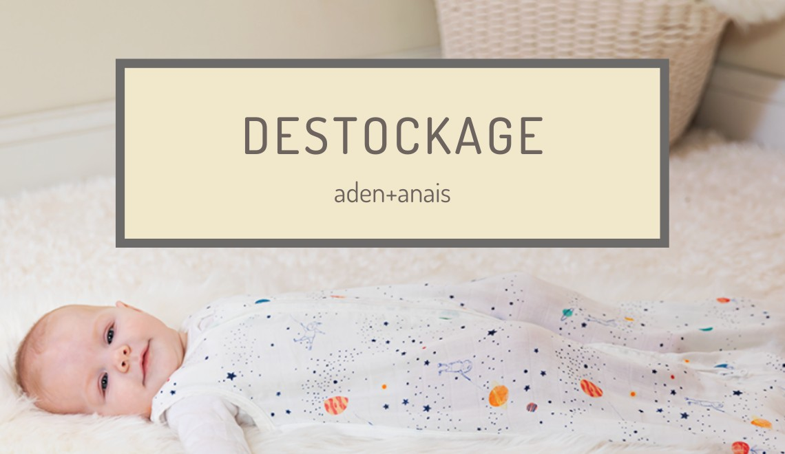 Destockage aden+anais